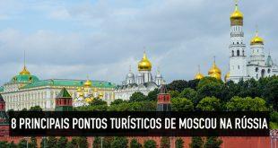 Pontos turísticos imperdíveis de Moscou