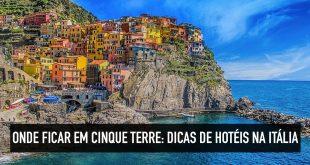 Onde é melhor se hospedar em Cinque Terre