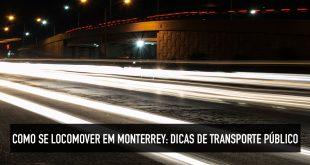 Como se locomover em Monterrey
