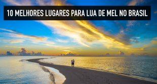 Onde passar lua de mel no Brasil