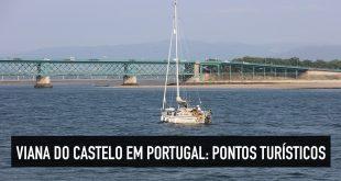 O que fazer em Viana do Castelo Portugal