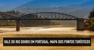 Dicas de passeios no Vale do Rio Douro em Portugal