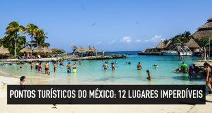 Lugares imperdíveis do México