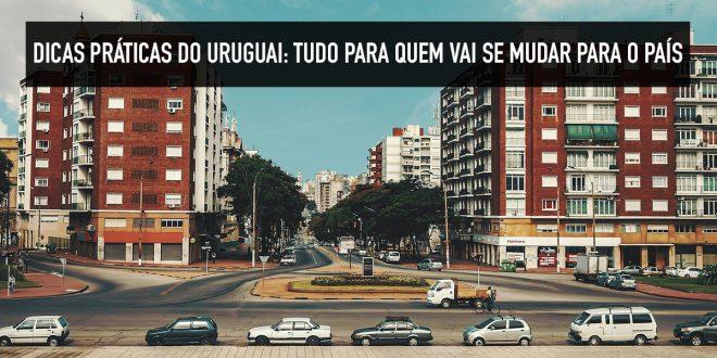 Dicas para quem vai se mudar para o Uruguai