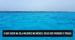 Dicas de parques e praias da Isla Mujeres