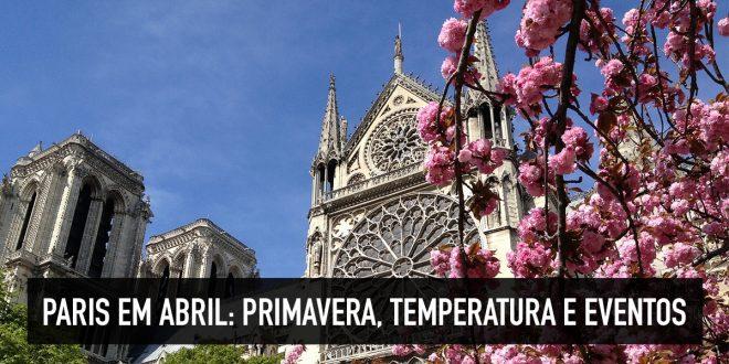 O que fazer em Paris em abril
