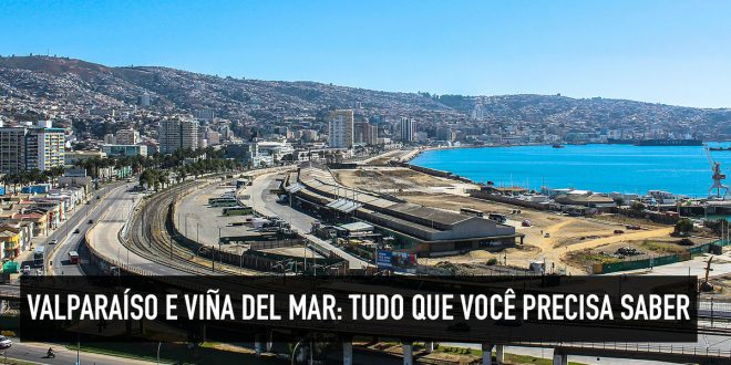 Dicas sobre Valparaíso e Viña del Mar