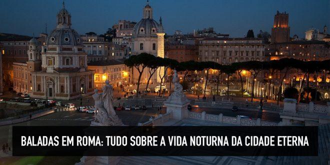 Dicas de atrações noturnas em Roma