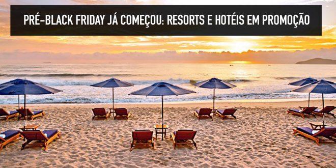 Resorts em promoção na Black Friday