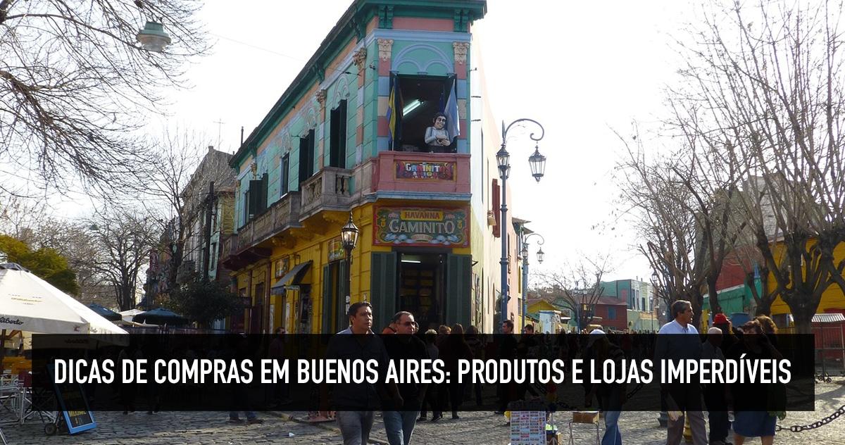 d8d0b5f12 Compras em Buenos Aires: dicas de produtos típicos e lojas