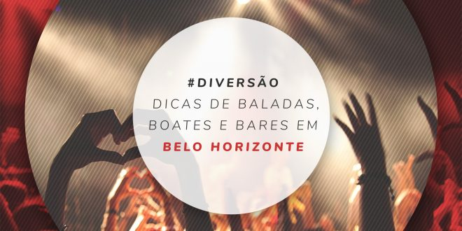 O que fazer a noite em Belo Horizonte