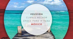 Melhor época para viajar para o México