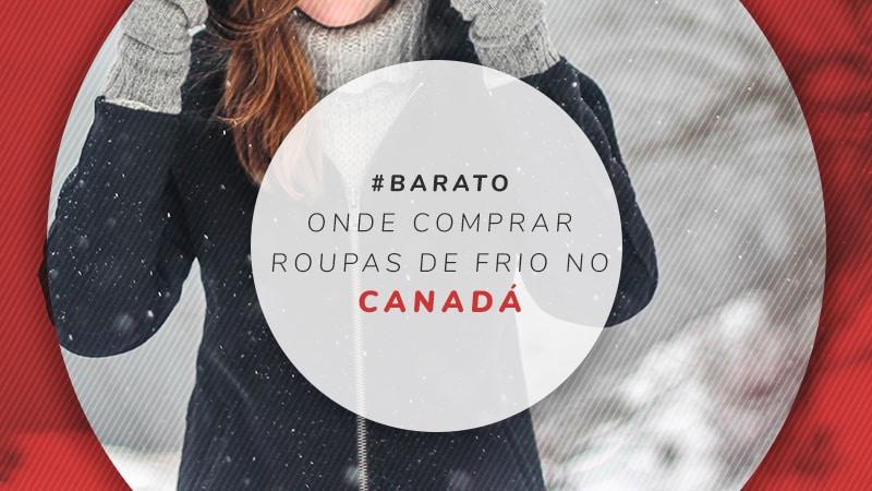 fc6ecb1e130 Onde comprar roupas de frio no Canadá  melhores lojas e preços